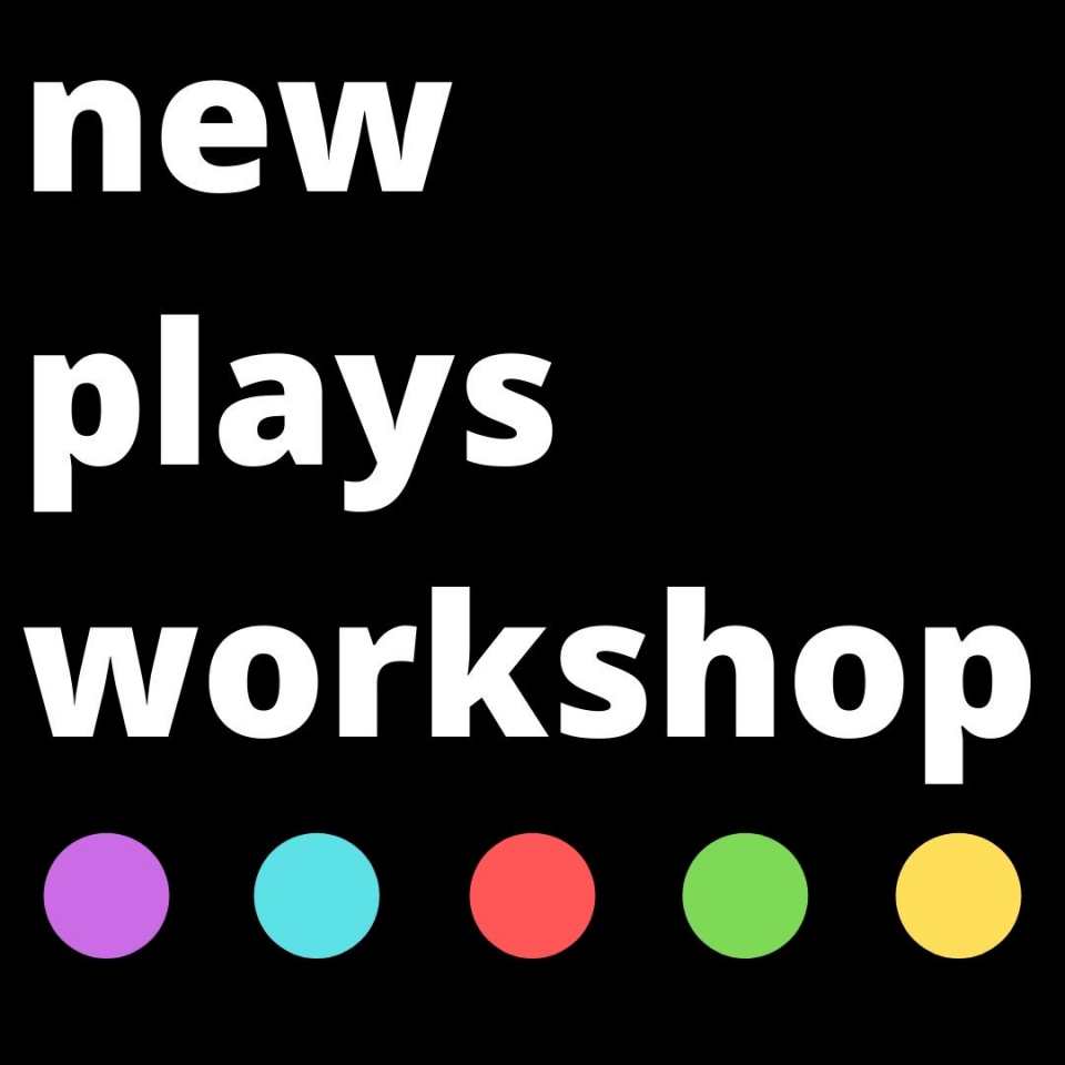 U Theatre Presents the New Plays Workshop Readings Online