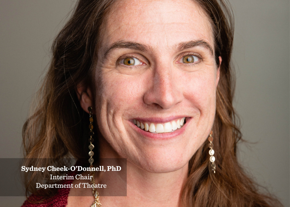 Sydney Cheek-O'Donnell, PhD, named Department of Theatre's interim chairperson